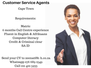 requirements_matric6-months-call-centre-experiencefluent-in-english-afrikaanscomputer-literacycredit-criminal-clearsa-id